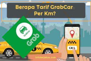 Tarif GrabCar Per Km