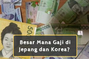 Besar Mana Gaji di Jepang dan Korea