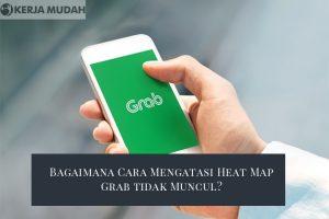Cara Mengatasi Heat Map Grab tidak Muncul