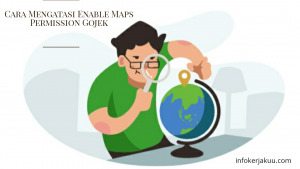 Cara mengatasi enable maps permission gojek