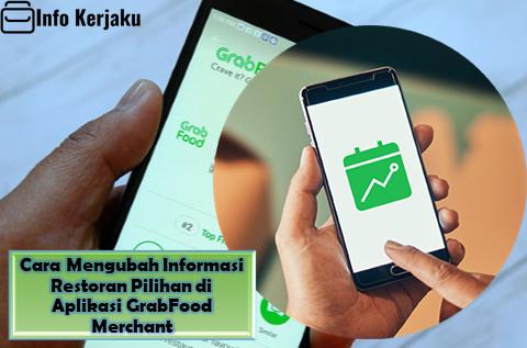 Cara Mengubah Informasi Restoran Pilihan di Aplikasi GrabFood Merchant