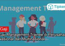 Wow! Gaji Management Trainee Per Bulan Sebesar Ini!