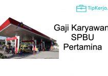 Daftar Gaji Karyawan SPBU Pertamina 2021 Terbaru Beserta Posisi [Update 2021]