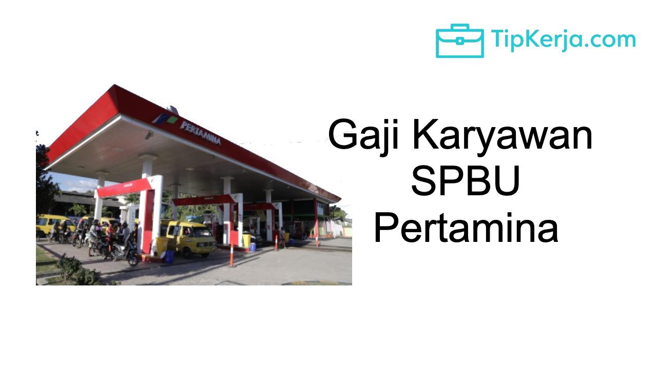 Cek Gaji Karyawan SPBU Pertamina 2021 Terbaru, Berapa Yah?