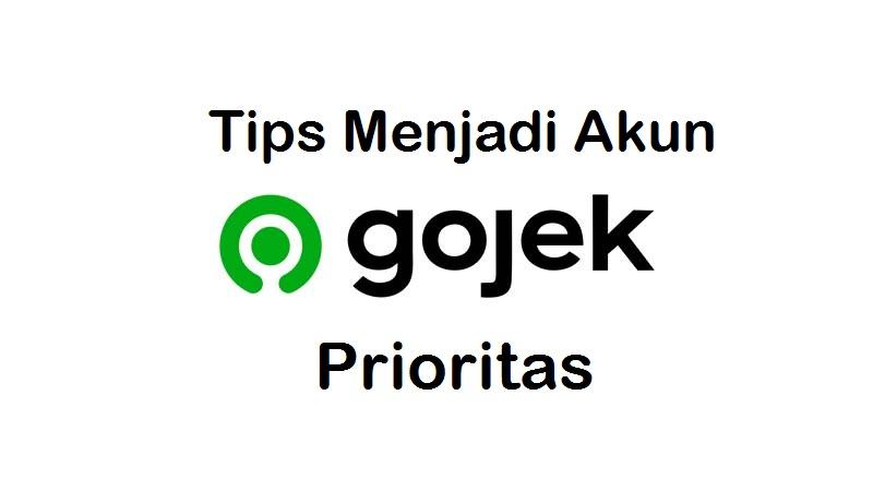 tips menjadi akun gojek prioritas