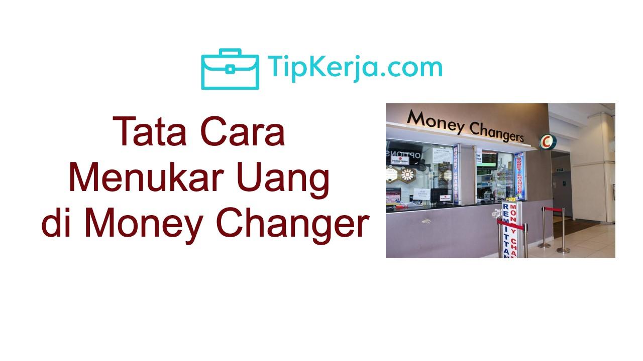 tata cara menukar uang di money changer