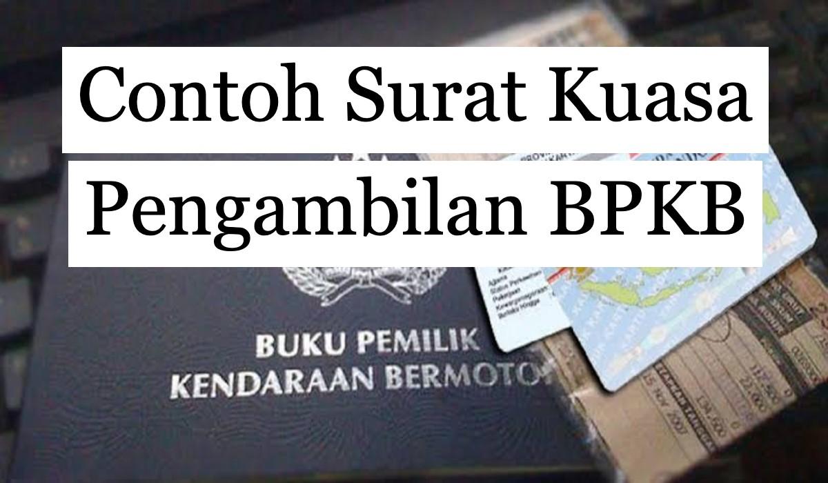 7 Contoh Surat Kuasa Pengambilan BPKB Di Samsat, Bank, Dan ...