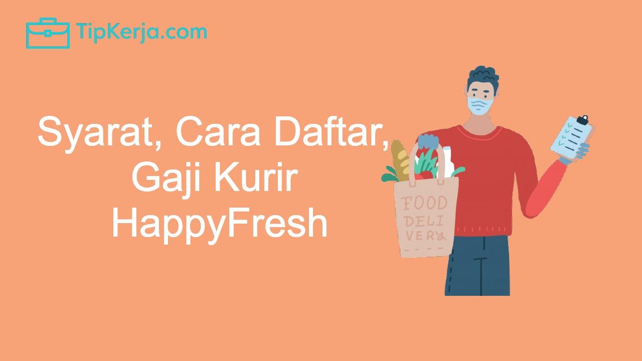 gaji kurir happyfresh
