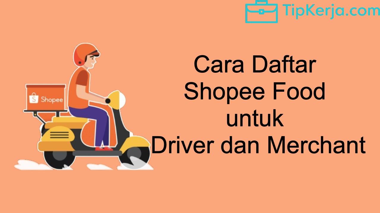 Cara Daftar Shopee Food Untuk Driver dan Merchant
