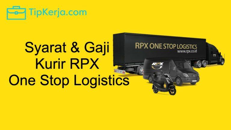 Gaji Kurir RPX One Stop Logistics
