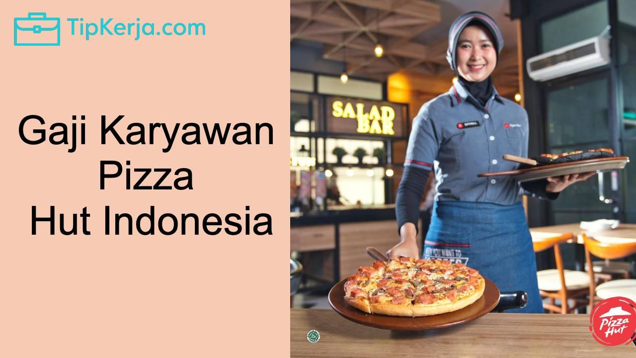 gaji karyawan pizza hut
