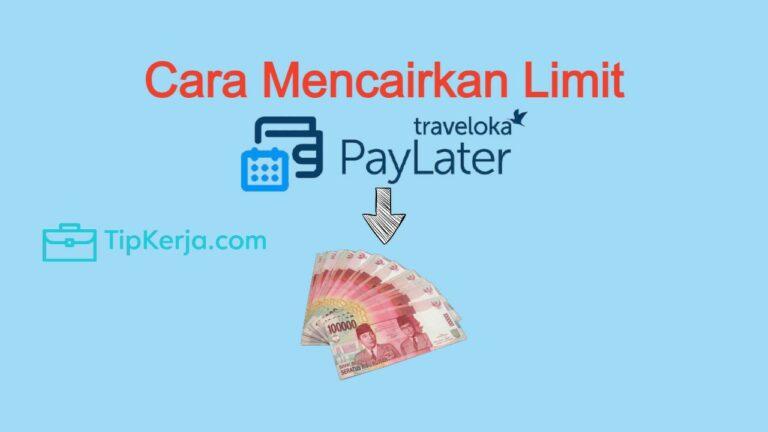 Cara Mencairkan PayLater Traveloka 2021