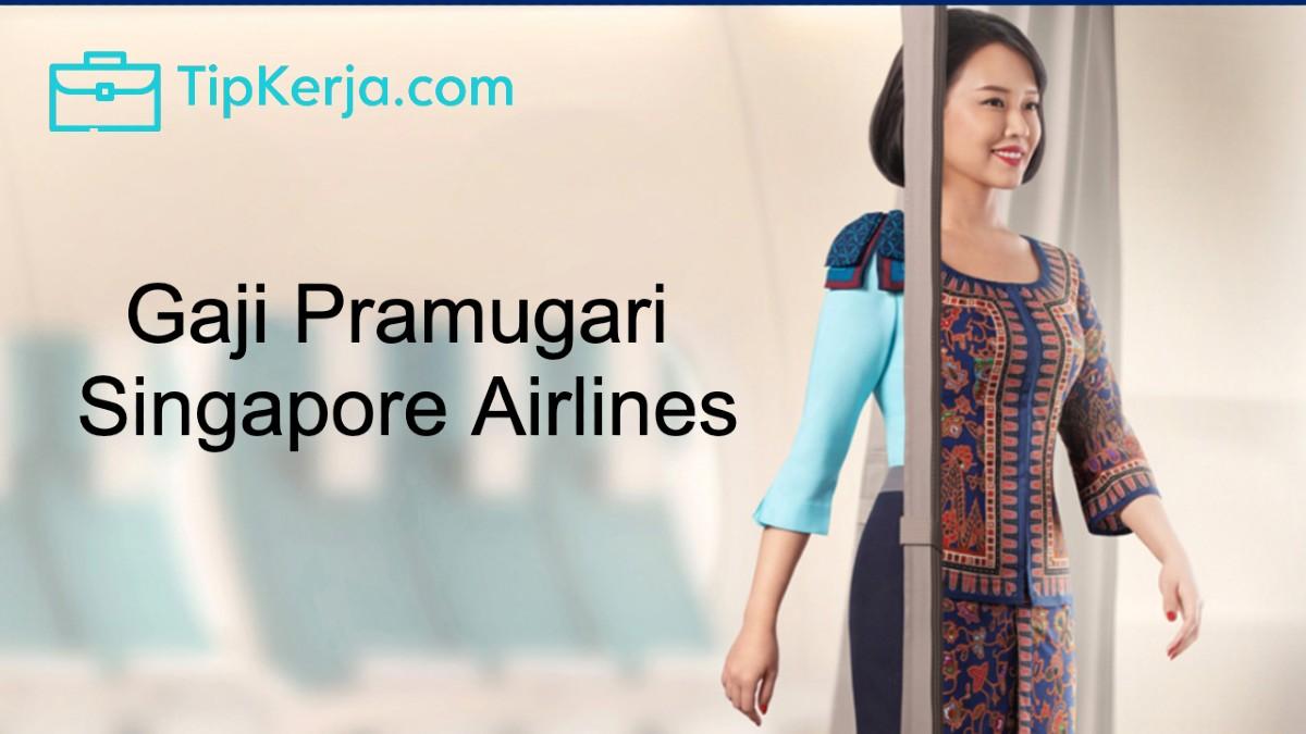 Gaji Pramugari Singapore Airlines per Bulan