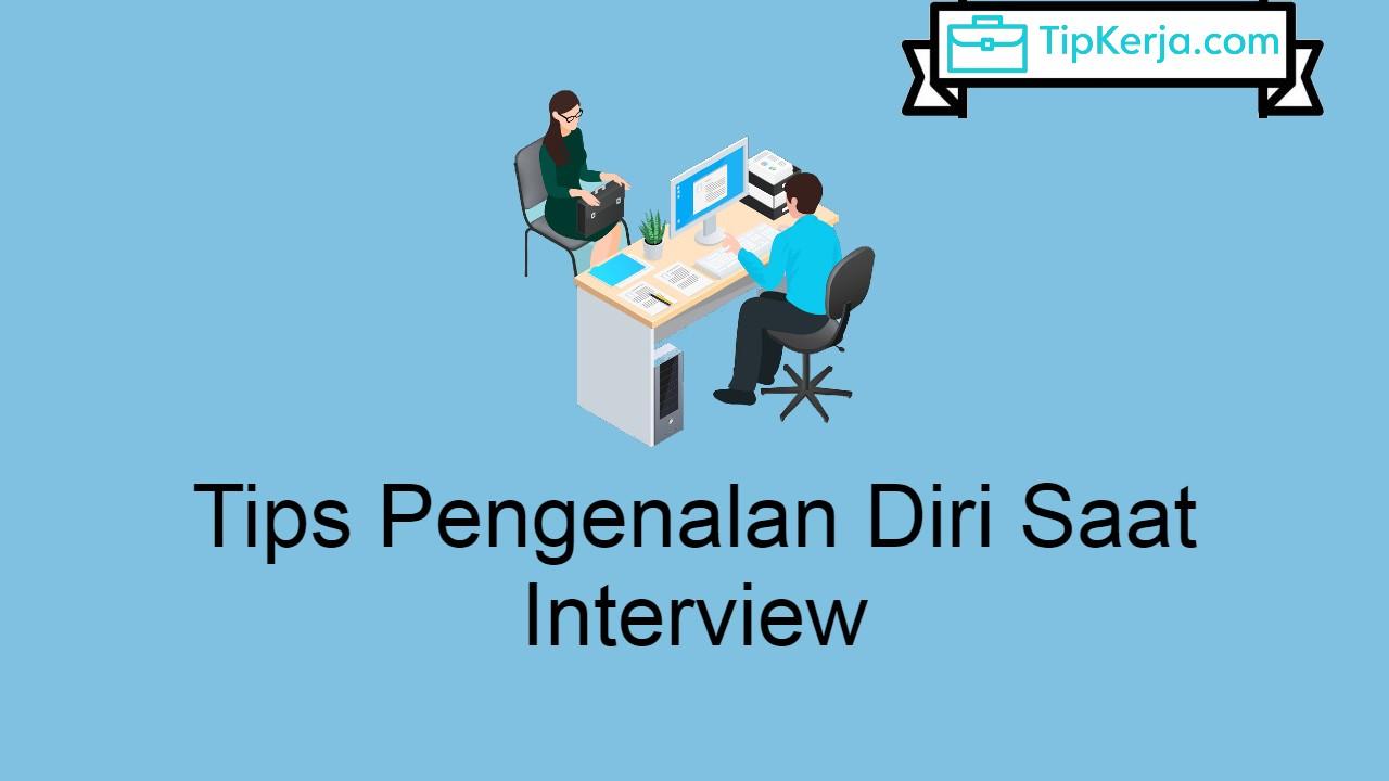 Tips Pengenalan Diri Saat Interview