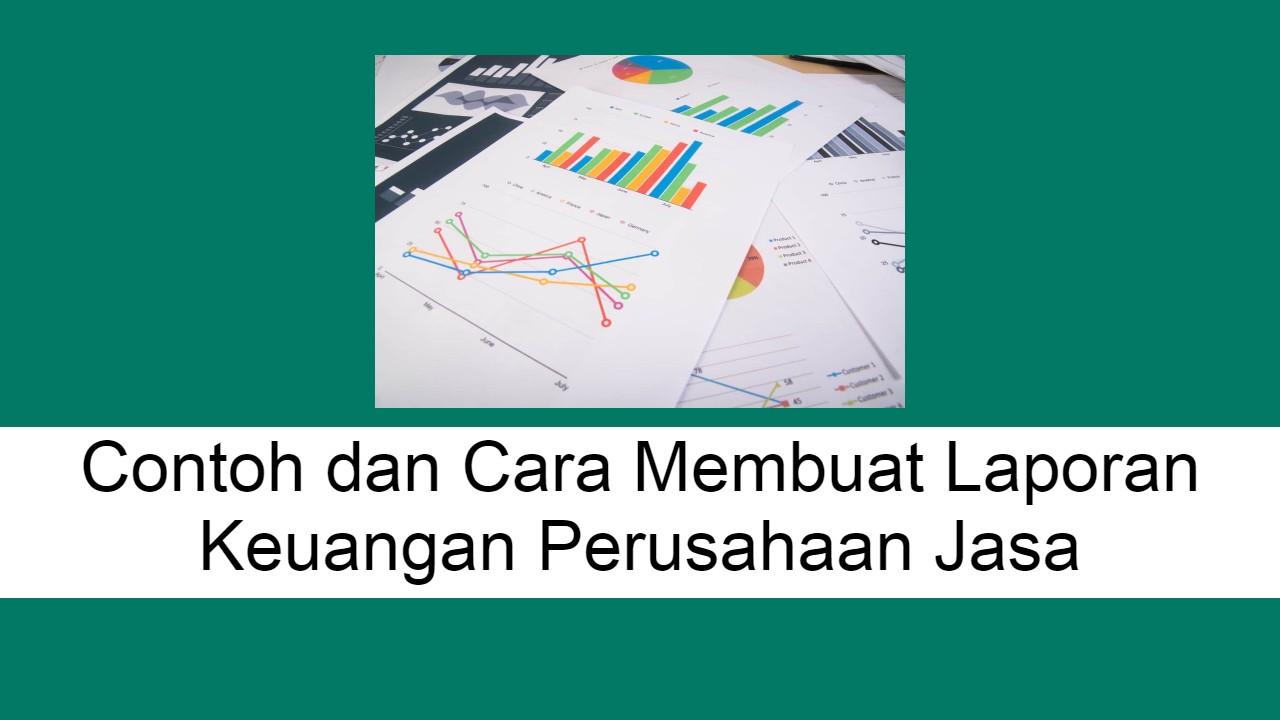 Cara Membuat Laporan Keuangan Perusahaan Jasa