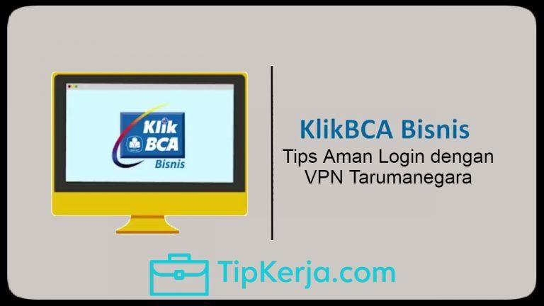 Cara Login KlikBCA Bisnis Menggunakan VPN Tarumanegara