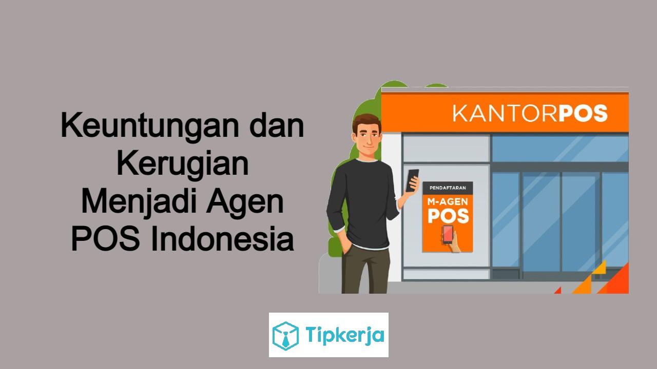 Untung Rugi Menjadi Agen Pos Indonesia