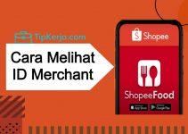 Cara Melihat ID Merchant Shopee Food