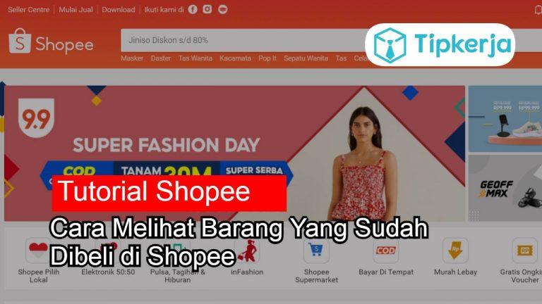 Cara Melihat Barang Yang Sudah Dibeli di Shopee