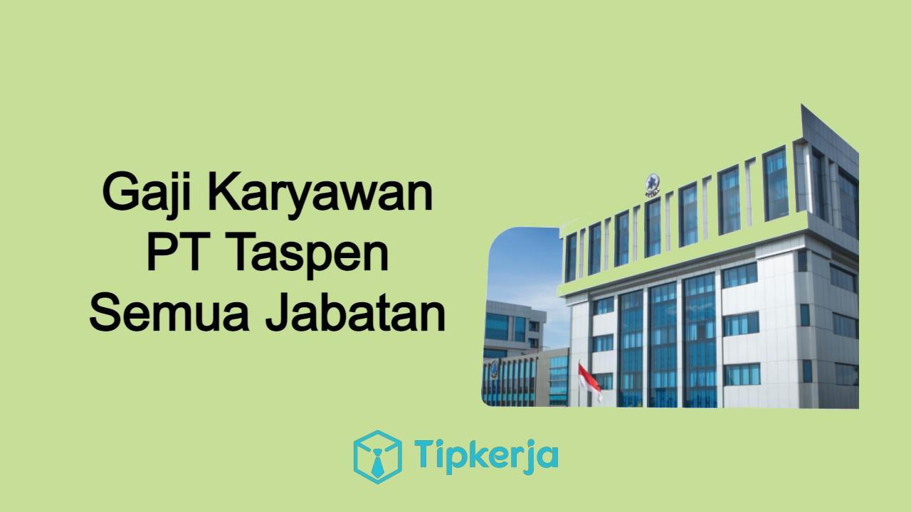 Daftar Gaji PT Taspen