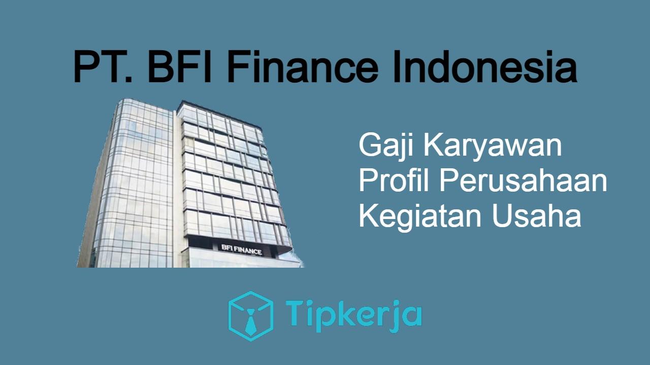 Gaji BFI Finance Indonesia