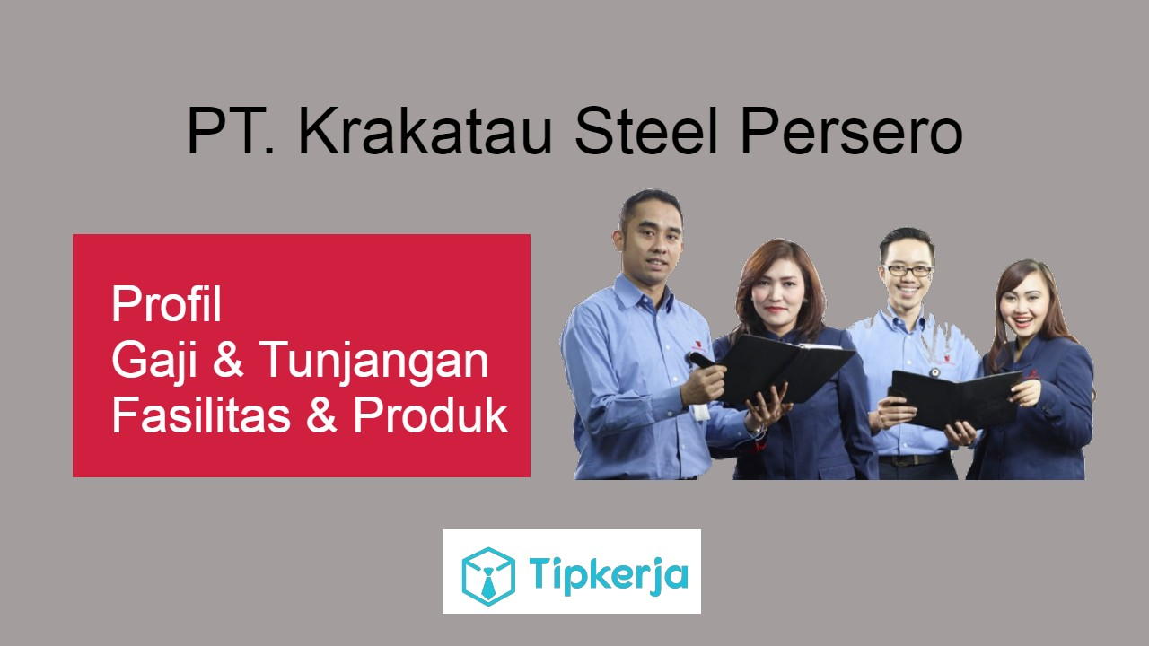 Gaji Karyawan Krakatau Steel