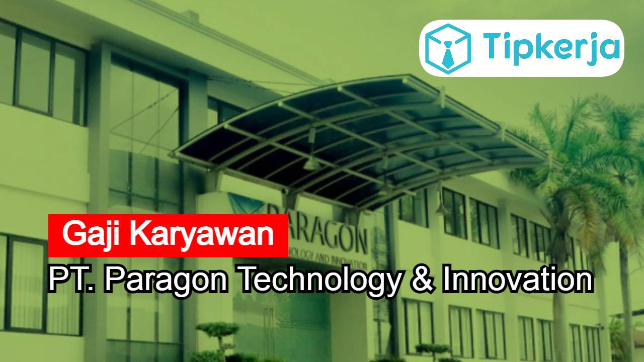 Gaji PT Paragon Technology