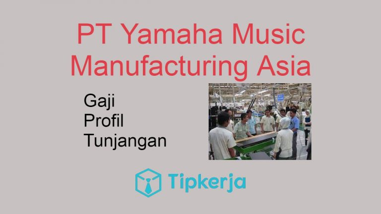 gaji PT Yamaha Music Manufacturing Asia