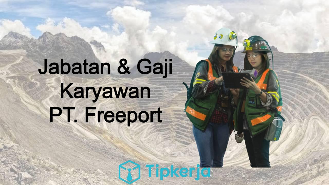 gaji karyawan pt freeport