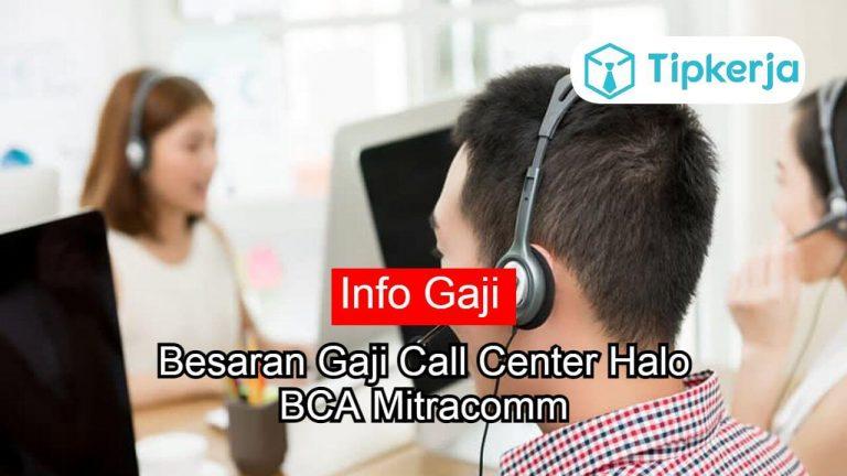 Gaji Call Center Halo BCA Mitracomm
