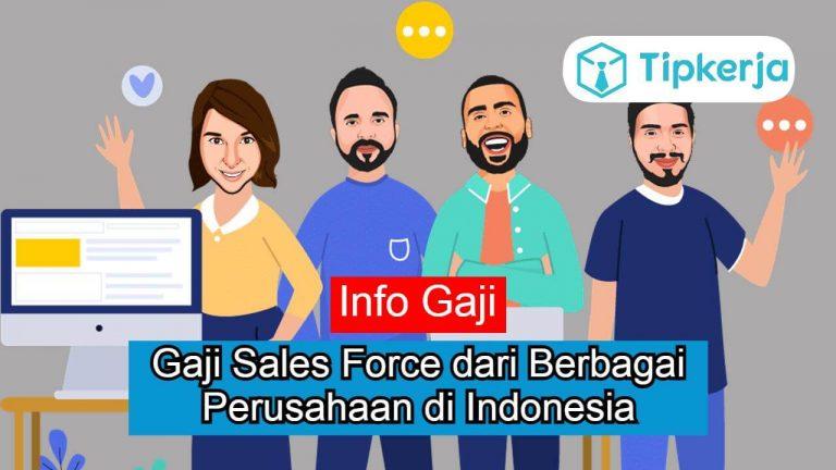 Gaji Sales Force dari Berbagai Perusahaan di Indonesia