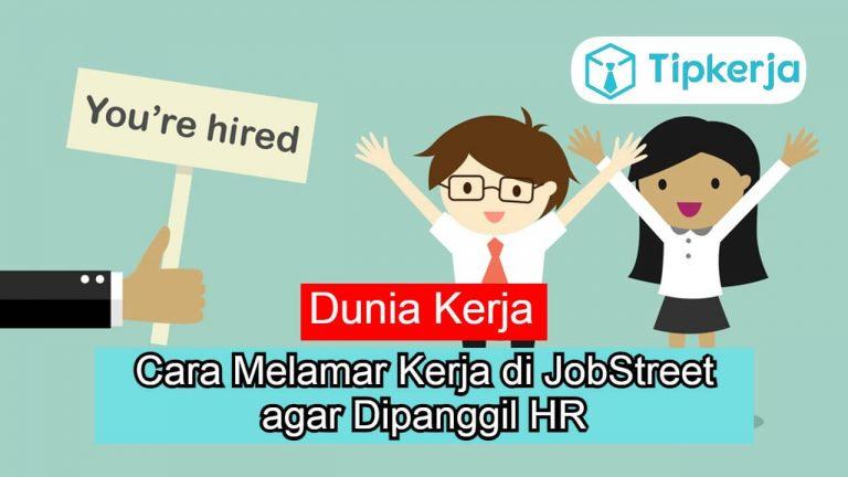 Cara Melamar Kerja di JobStreet agar Dipanggil HR