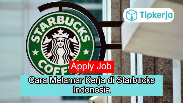 Cara Melamar Kerja di Starbucks Indonesia